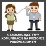 blog-4-zaskakujace-typy-komunikacji-na-poziomie-podswiadomym-kwadratowy
